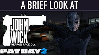 A brief look at The John Wick Weapon Pack DLC. [PAYDAY 2]