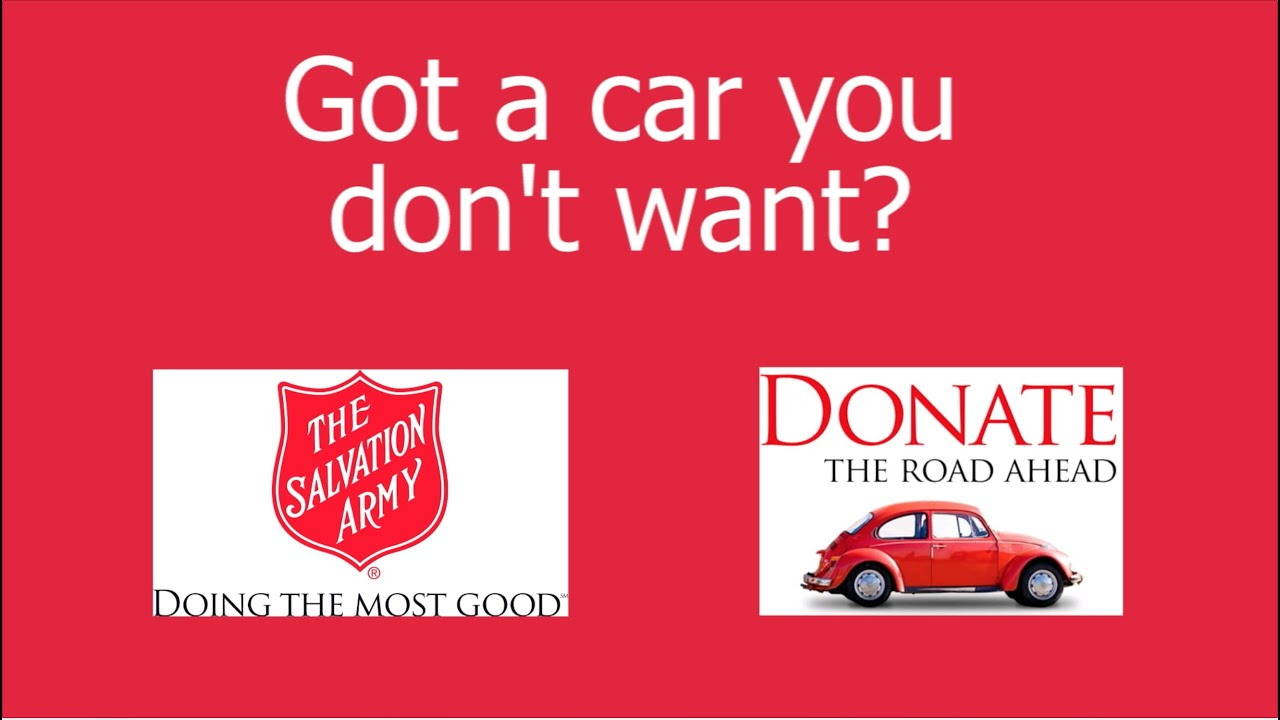 Car Donation To Salvation Army How And Why To Donate A
