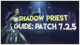 7.2.5 Shadow Priest Updated Guide (All Changes, PvE | Legion)