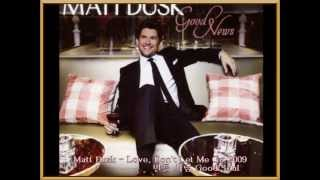 Watch Matt Dusk Love Dont Let Me Go video