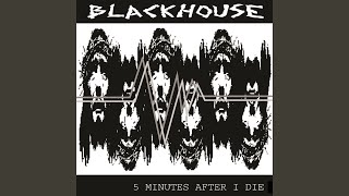 Provided to by iip-dds five minutes after i die · blackhouse and ℗ ladd-frith released on: 1986-05-...