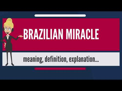 What is BRAZILIAN MIRACLE? What does BRAZILIAN MIRACLE mean? BRAZILIAN MIRACLE meaning & explanation