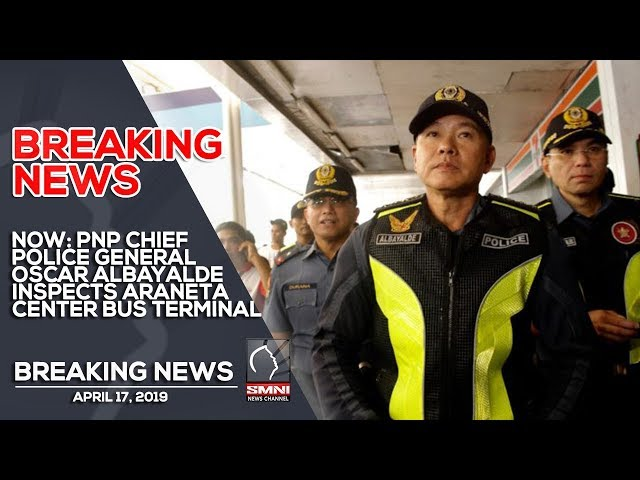 PNP Chief Police General Oscar Albayalde inspects Araneta Center Bus terminal
