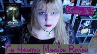 THE HAUNTED MANSION || A Disney 365 Review