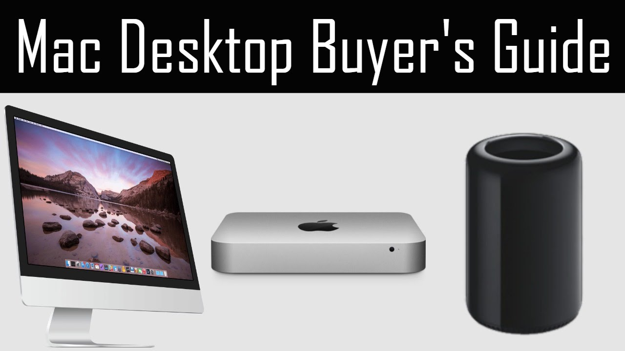 which apple desktop to buy mac mini vs imac vs mac pro youtube rh youtube com used mac mini buying guide MacBook Air