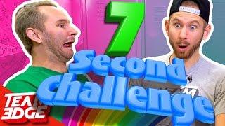 7 Second Challenge!!