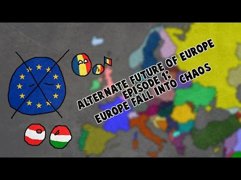 Alternate Future of Europe. Episode 1:Europe fall into chaos
