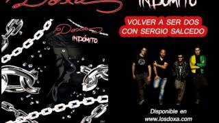 Doxa - Volver a ser dos (Con Sergio Salcedo)