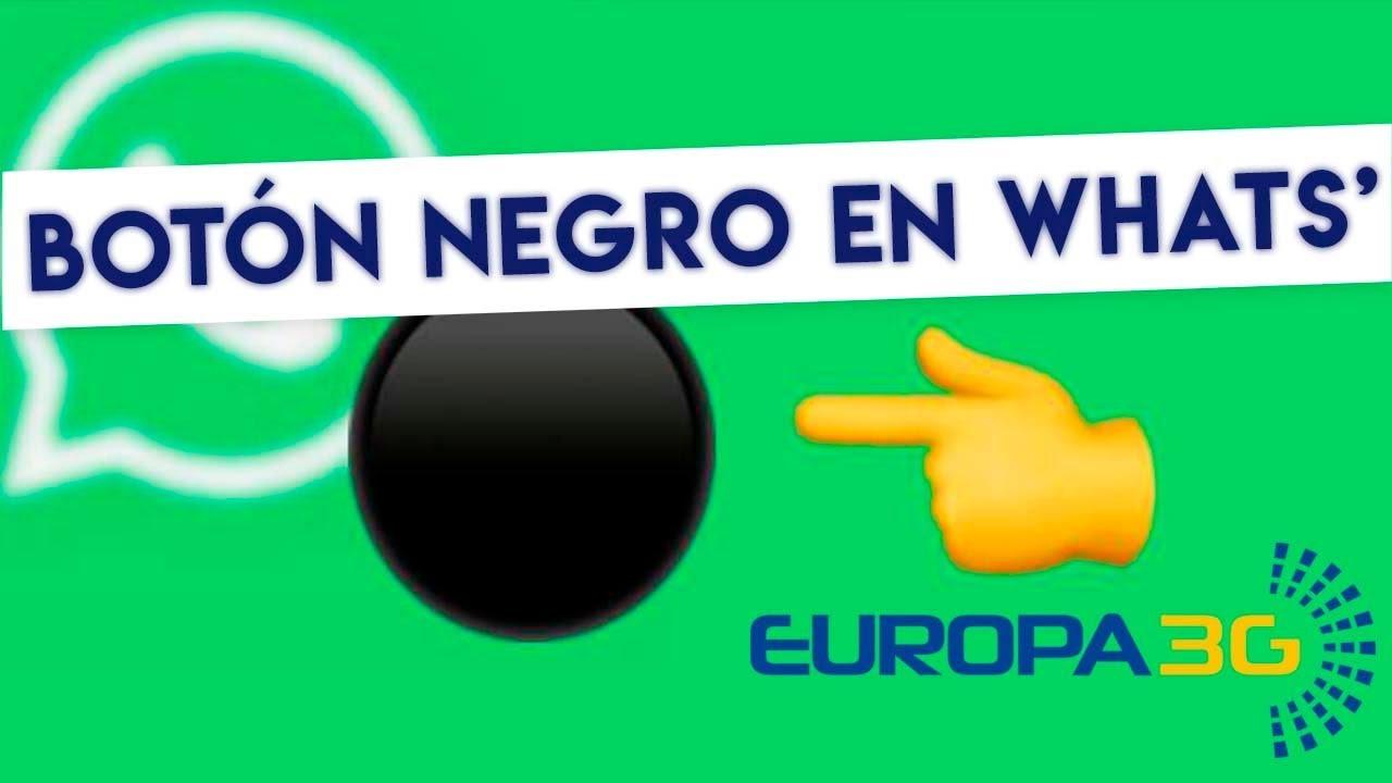 Qué Pasa Con El Botón Negro Punto Negro De Whatsapp Europa 3g Youtube
