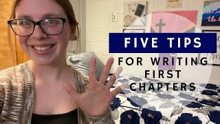 FIVE TIPS FOR WRITING FIRST CHAPTERS