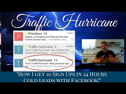 Traffic Hurricane How I get 10 Sign ups in 24 hours Cold leads with Facebook