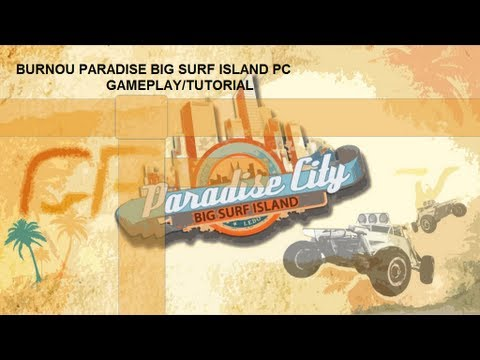 Burnout Paradise Big Surf Island Pc - Gameplay/Tutorial