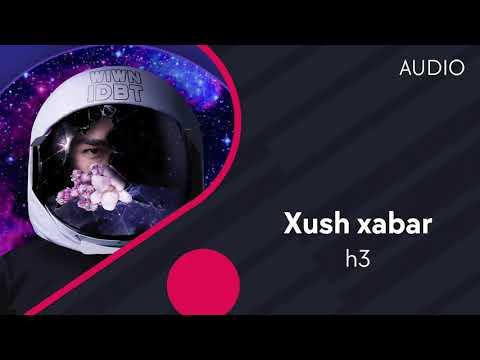 h3 - Xush xabar | Хуш хабар (AUDIO)