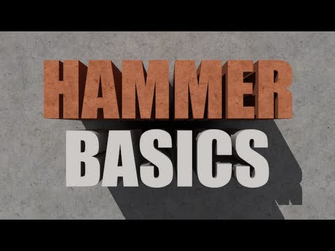 Hammer How-To #1: Basic Everything