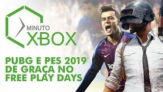 PUBG E PES 2019 DE GRAÇA NO FREE PLAY DAYS - MINUTO XBOX #XBOXBR