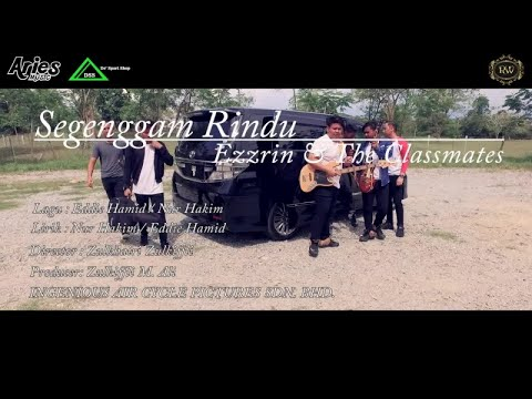 Ezzrin & The Classmates - Segenggam Rindu (official Music Video with Lyric)