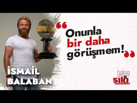 İsmail Balaban: Survivor'da öfkeme yenilebilirdim!   Hakan Gence ile Sıkı Muhabbet