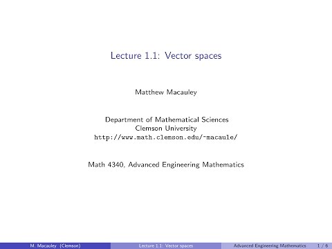 Advanced Engineering Mathematics, Lecture 1.1: Vector spaces
