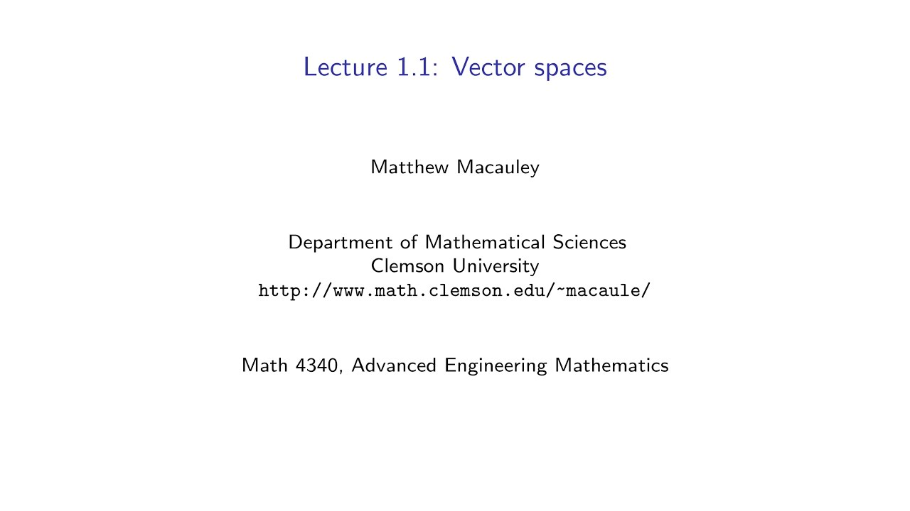 Advanced Engineering Mathematics, Lecture 1.1: Vector spaces - YouTube