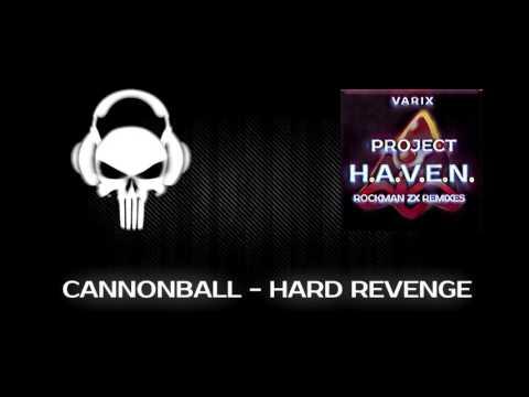 Cannonball  Hard Revenge Varix Remix