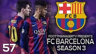 FOOTBALL MANAGER 2015 LET'S PLAY | FC Barcelona #57 | Playing Beautiful Football