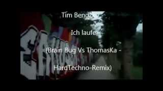 Tim Bendzko - Ich laufe (Brain Bug Vs ThomasKa - HardTechno-Remix)