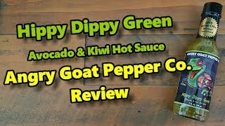 Hippy Dippy Green Avocado & Kiwi Hot Sauce made by Angry Goat Pepper Co Review