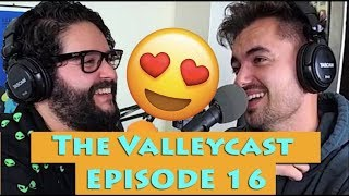 Love and Lucid Dreaming | The Valleycast Ep 16 (VIDEO)