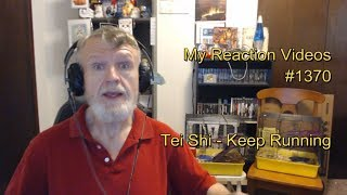 tei shi keep running my reaction videos 1370