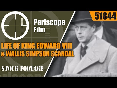 LIFE OF KING EDWARD VIII & WALLIS SIMPSON SCANDAL HISTORIC NEWSREEL 51844