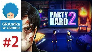 Party Hard 2 PL #2 | Siostro? Lama!