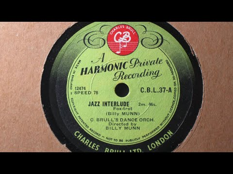 Jazz(y) Interlude [c: Billy Munn] - Charles Brull's Dance Orch. - Harmonic Private Recording CBL 37
