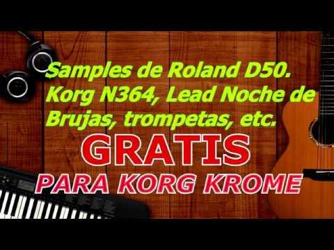 Samples de Roland D50, Korg N364, Dyno Piano, Nexus, etc  Para KORG KROME  GRATIS 2018