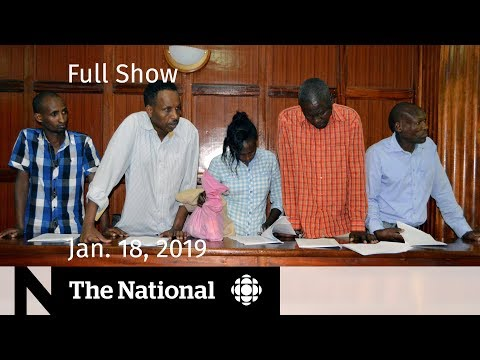 CBC News: The National: The National for January 18, 2019 — Canadian Detained, Collusion Allegations, Student Fees