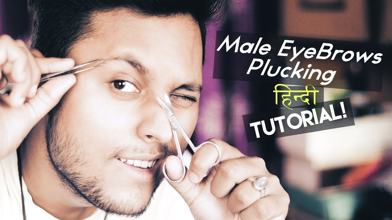 Mens Eyebrow Grooming In Hindi How To Pluck Eyebrows For Men