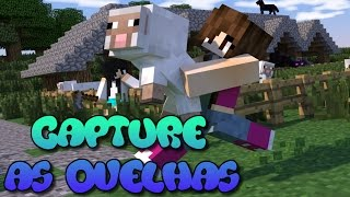 Minecraft  - CAPTURE AS OVELHAS ( FINAL AGITADO)