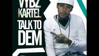 Vybz Kartel - Talk To Dem (Nuh Beg Friend) | December 2013 | Star Music