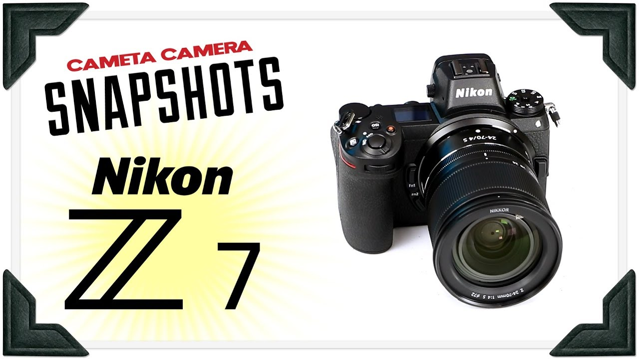 Cameta Camera Snapshots - Nikon Z7 Mirrorless Full Frame Digital ...