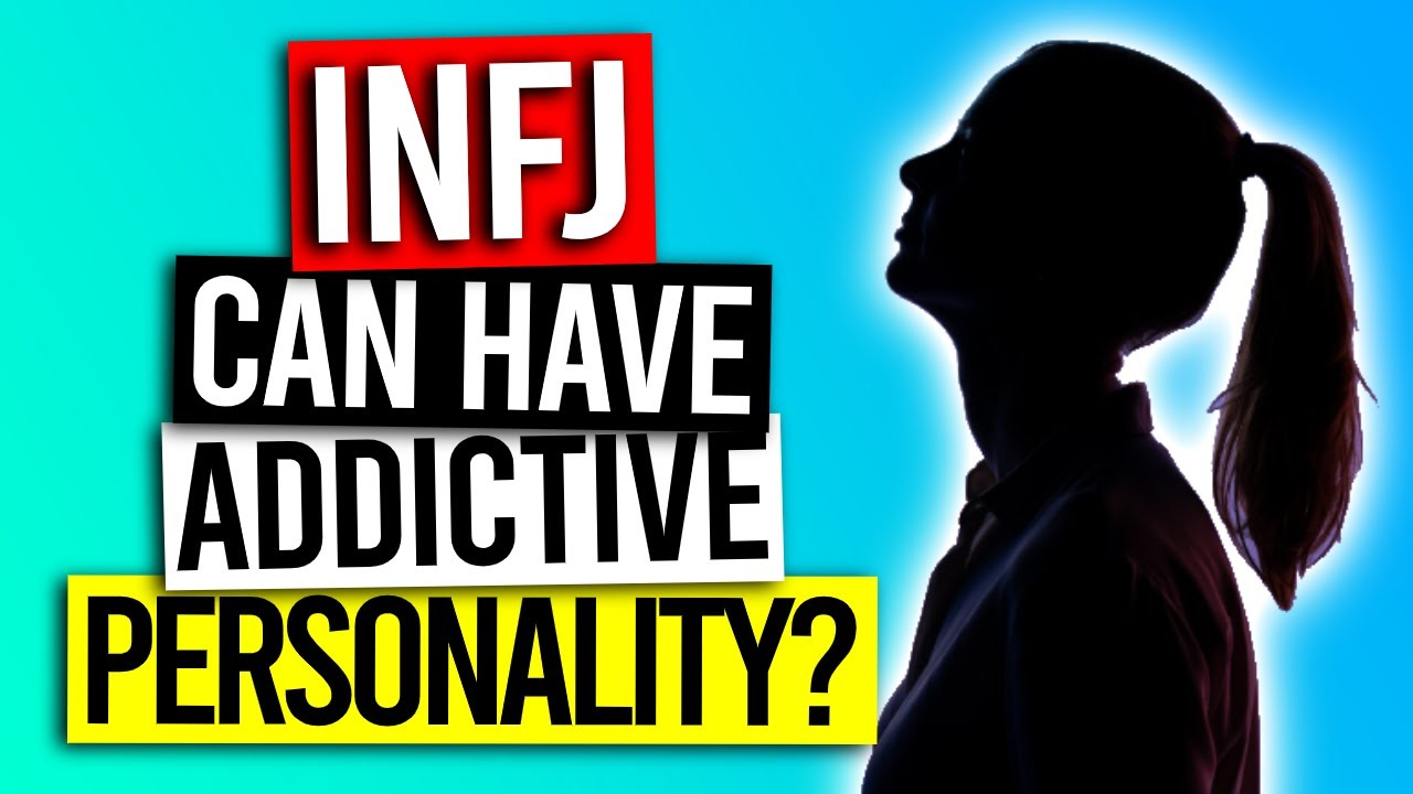 Does The INFJ Have an Addictive Personality?