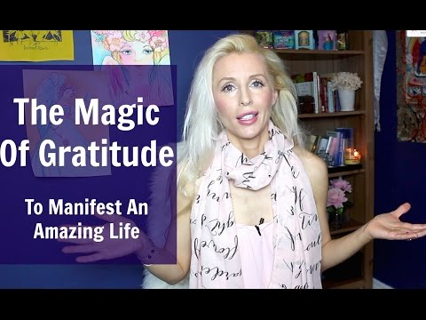 The Magic of Gratitude To Manifest an Amazing Life
