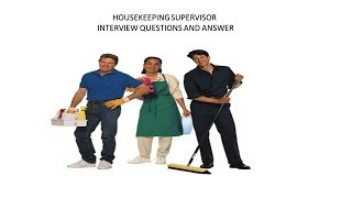 housekeeping supervisor interview questions and answers