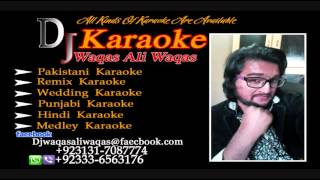 Way Sab Toon Sohniya Karaoke