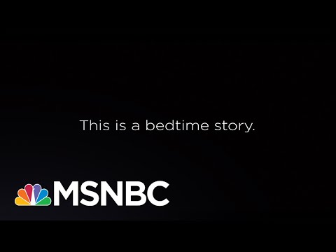 This is a bedtime story. | Lawrence O'Donnell | MSNBC