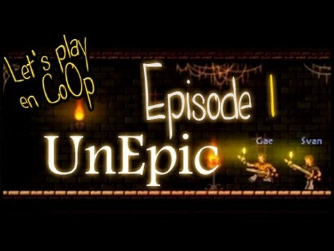 UnEpic - FR CoOp Let's Play - Episode 1 [MoiCoopToi] Aventure Multi