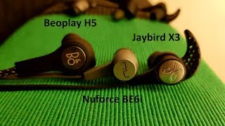 Jaybird x3, Beoplay H5, and Nueforce Be6i Bluetooth headphone review and comparison