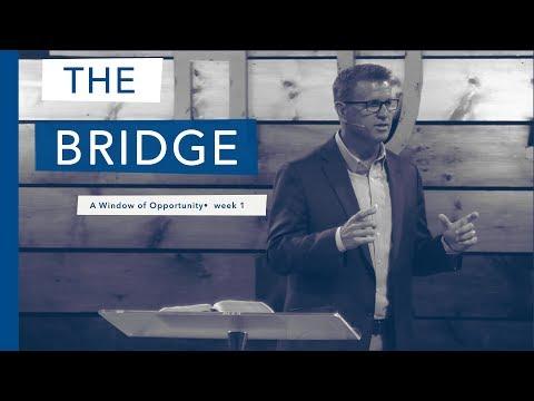 """""""The Bridge"""" • A Window of Opportunity, week 1  •  Pastor Dale Jenkins"""