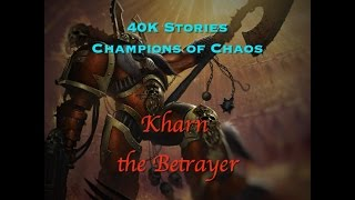 Champions of Chaos: Khârn the Betrayer (40k Stories)