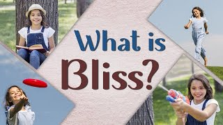 What is Bliss?
