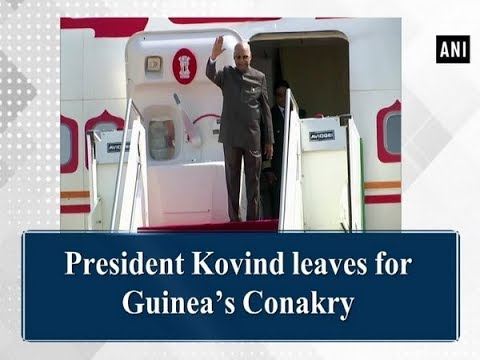 President Kovind leaves for Guinea's Conakry