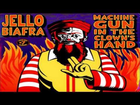 Jello Biafra - Machine Gun In The Clown's Hand (Full Album)